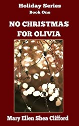 No Christmas for Olivia (Holiday Series Book 1)