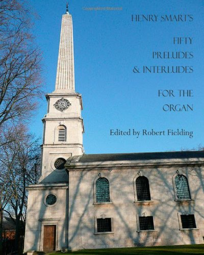 Henry Smart's Fifty Preludes & Interludes for the Organ. ebook