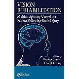 Vision Rehabilitation: Multidisciplinary Care of the Patient Following Brain Injury