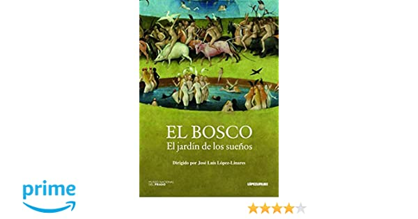 Amazon Com El Bosco El Jardin De Los Suenos The Bosch The Garden