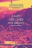 "Allison Coffelt, ""Maps Are Lines We Draw: A Road Trip Through Haiti"" (Lanternfish Press, 2018)"