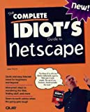 The Complete Idiot's Guide to Netscape, John Dupuy, 1567616127
