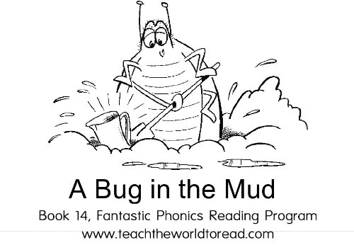 Book 14 - Fantastic Phonics - A Bug In The Mud (Fantastic Phonics Learn-to-Read (Phonics Bug)