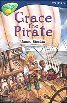 Oxford Reading Tree: Level 14: Treetops: New Look Stories: Grace the Pirate