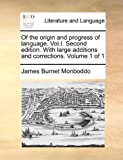 Of the Origin and Progress of Language, James Burnet Monboddo, 1170357830