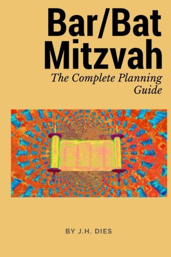 Bar/Bat Mitzvah: The Complete Planning Guide (Bar Bat Mitzvah Planning)