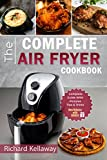 Air Fryer Cookbook: The Complete Air Fryer Cookbook: Best and Delicious Recipes by Air Fryer in Cookbook for Your Health and Life (Air Fryer for All)
