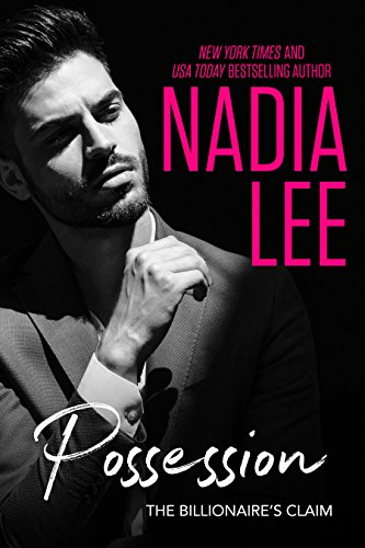 Possession: A Prologue (The Billionaire's Claim Duet) by [Lee, Nadia]