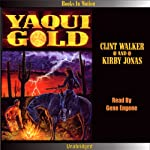 Yaqui Gold | Clint Walker,Kirby Jonas