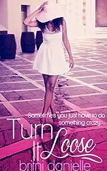 Turn It Loose (Jaylah Baldwin Book 1)