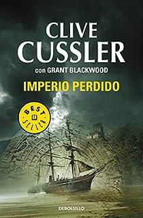 Imperio perdido par Clive Cussler/Grant Blackwood