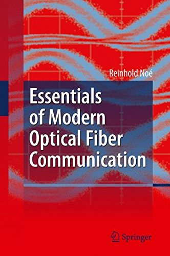 Essentials of Modern Optical Fiber Communication