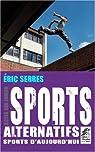 Sports alternatifs, sports d'aujourd'hui par Serres