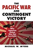 Pacific War and Contingent Victory Why Japanese Defeat Was Not Inevitable