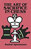 The Art Of Sacrifice In Chess (dover Chess)-Rudolf Spielmann