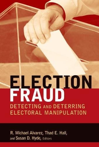 Download Election Fraud: Detecting and Deterring Electoral Manipulation (Brookings Series on Election Administration and Reform) ebook