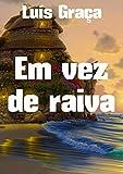 Em vez de raiva (Portuguese Edition)