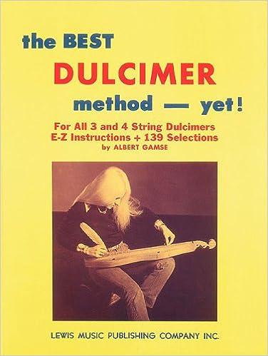 YET! THE BEST DULCIMER METHOD STUDENT LESSON BOOK by ALBERT GAMSE