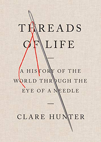 Cheap Threads of Life: A History of the World Through the Eye of a Needle
