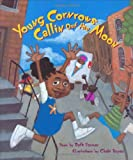 Young Cornrows Callin Out the Moon by Ruth Forman (2007-03-01)