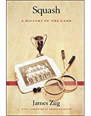 Squash: A History of the Game