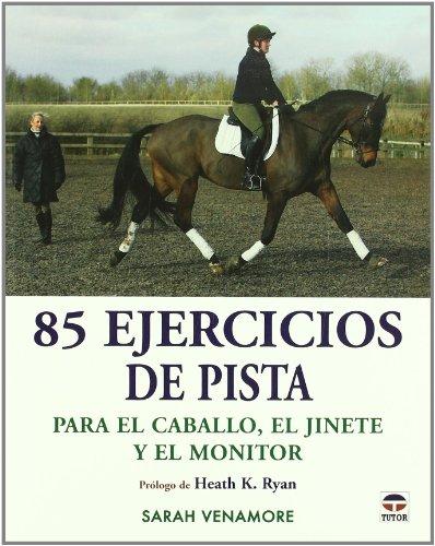 Price comparison product image 85 EJERCICIOS DE PISTA PARA EL CABALLO EL JINETE Y EL MONITOR