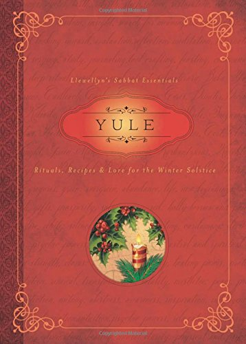 Yule: Rituals, Recipes & Lore for the Winter Solstice (Llewellyn's Sabbat - Solstice Uk
