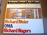 img - for International Architect, Richard Meier, OMA, Richard Rogers #3 book / textbook / text book