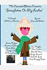 Snowflakes On My Lashes: The Peacock Writers Present (The Peacock Writers Presents) Paperback