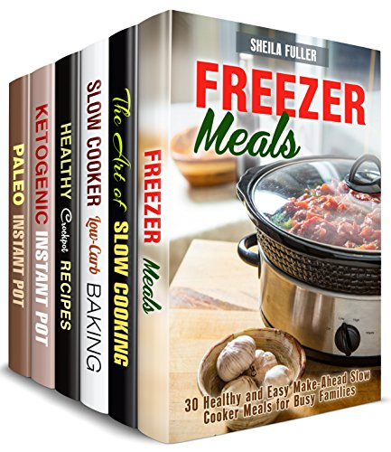 Instant Pot and Slow Cooker Box Set (6 in 1): Over 200 Make Aheah, Weight Loss, Ketogenic, Paleo Recipes for Your Pressure and Slow Cooker (One Pot Cooking) by Sheila Fuller, Mindy Preston, Claire Rodgers