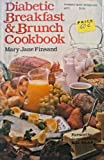 Diabetic Breakfast and Brunch Cookbook, Mary J. Finsand, 0806964324
