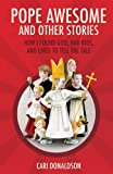 Raising Pope Awesome and His Posse of Saints, Cari Donaldson, 1622821564