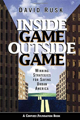 Inside Game/Outside Game: Winning Strategies for Saving Urban America