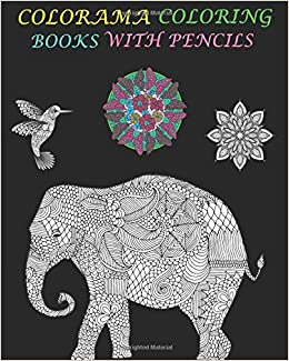 Amazon Colorama Coloring Books With Pencils An Adult Book Featuring Mandalas Animals 2016 9781519642578 Beautiful Colors