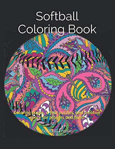 Softball Coloring Book: Coloring pages, a few puzzles, and creative space for players and -