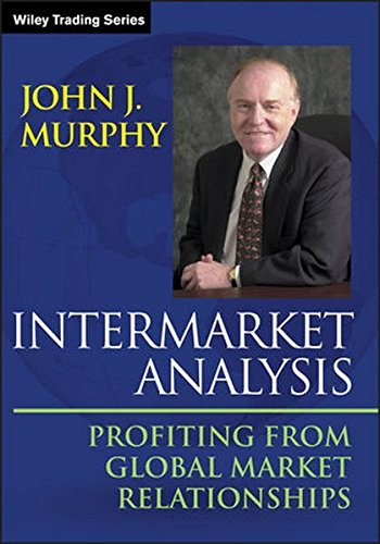 Intermarket Analysis: Profiting from Global Market Relationships [Murphy, John J.] (Tapa Blanda)