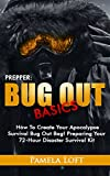 Prepper:  Bug Out Basics.  How To Create Your Apocalypse Survival Bug Out Bag!  Preparing Your 72-Hour Disaster Survival Kit: (DIY Prepper, DIY Prepping, ... to Survive a Disaster - Preppers Book 1)