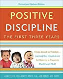 img - for Positive Discipline: The First Three Years, Revised and Updated Edition: From Infant to Toddler--Laying the Foundation for Raising a Capable, Confident book / textbook / text book