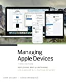 Managing Apple Devices: Deploying and Maintaining iOS 9 and OS X El Capitan Devices (3rd Edition)