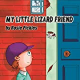My Little LIzard Friend, Rosie Pickles, 0989570541