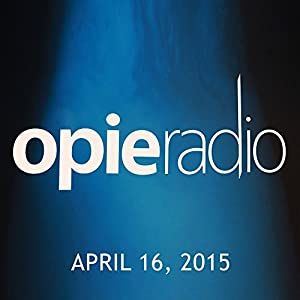 Opie and Jimmy, Jim Florentine and Dennis Falcone, April 16, 2015 Radio/TV Program