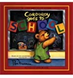 Corduroy Goes to School (A Lift-the-Flap Book)