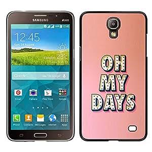 Samsung Galaxy Mega 2 / SM-G750F / G7508 Único Patrón Plástico Duro Fundas Cover Cubre Hard Case Cover - Oh My Days Text Peach Pink Message