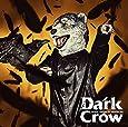 Dark Crow (通常盤) (特典なし)