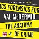 Forensics: The Anatomy of Crime Hörbuch von Val McDermid Gesprochen von: Sarah Barron