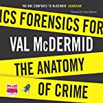 Forensics: The Anatomy of Crime | Val McDermid