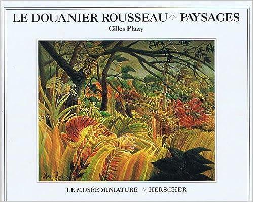 Lire en ligne Le Douanier Rousseau : Paysages pdf, epub