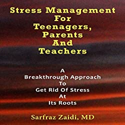 Stress Management for Teenagers, Parents, and Teachers