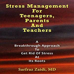 Stress Management for Teenagers, Parents, and Teachers Audiobook