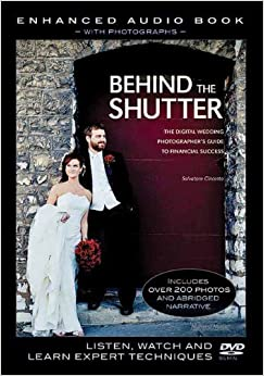 Behind the Shutter : Enhanced Audio Book With Photographs